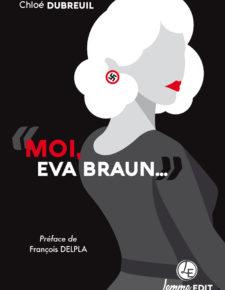 Moi, EVA BRAUN…